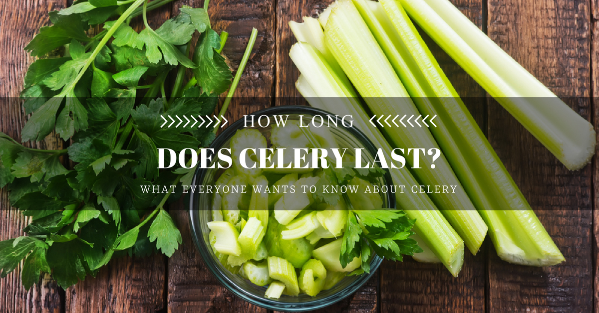 How Long Does Celery Last